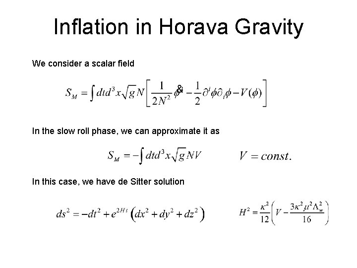 Inflation in Horava Gravity We consider a scalar field In the slow roll phase,