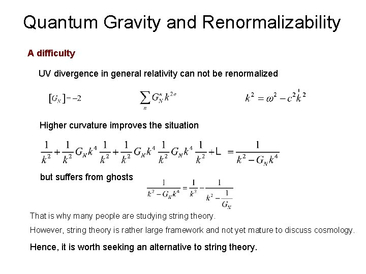 Quantum Gravity and Renormalizability A difficulty UV divergence in general relativity can not be