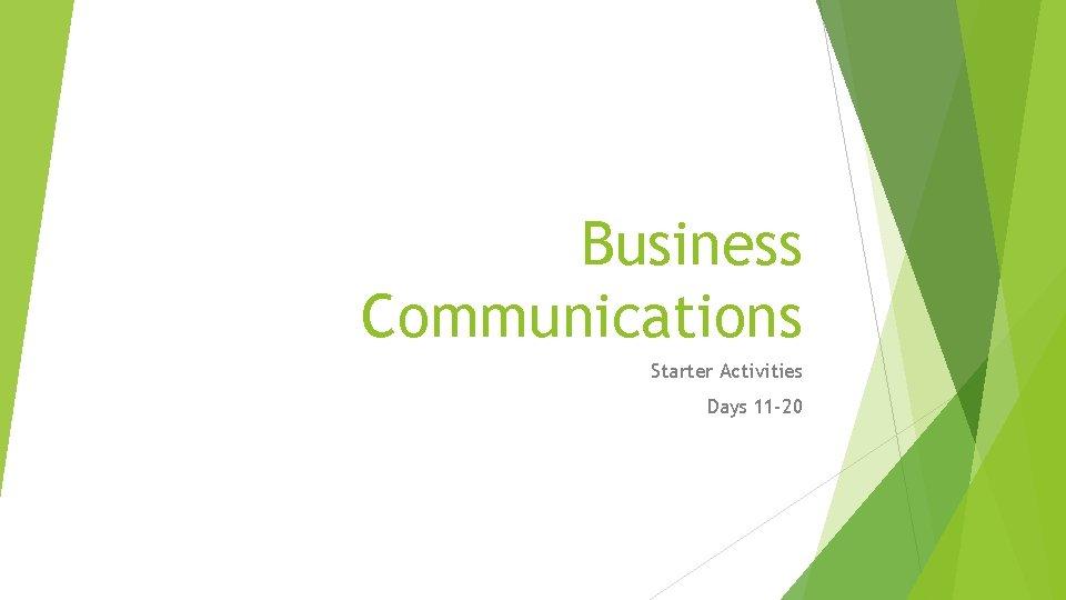 Business Communications Starter Activities Days 11 -20