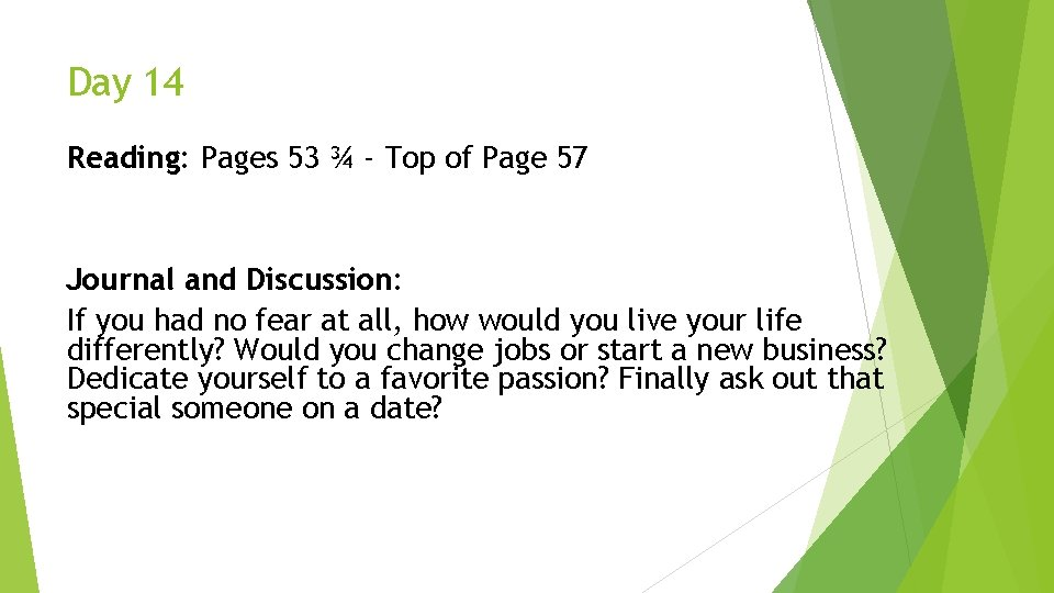Day 14 Reading: Pages 53 ¾ - Top of Page 57 Journal and Discussion: