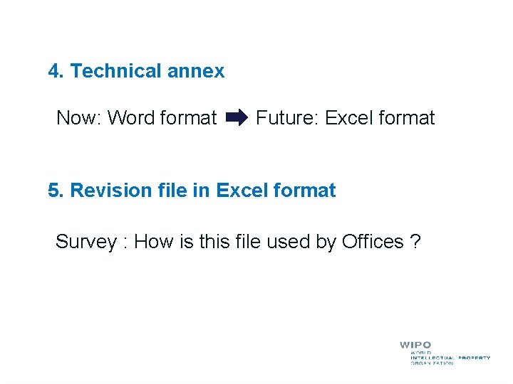 4. Technical annex Now: Word format Future: Excel format 5. Revision file in Excel
