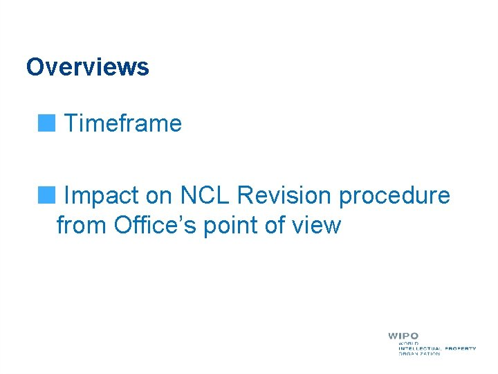Overviews Timeframe Impact on NCL Revision procedure from Office's point of view