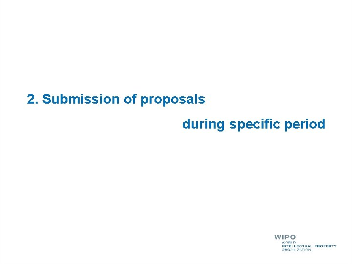 2. Submission of proposals during specific period