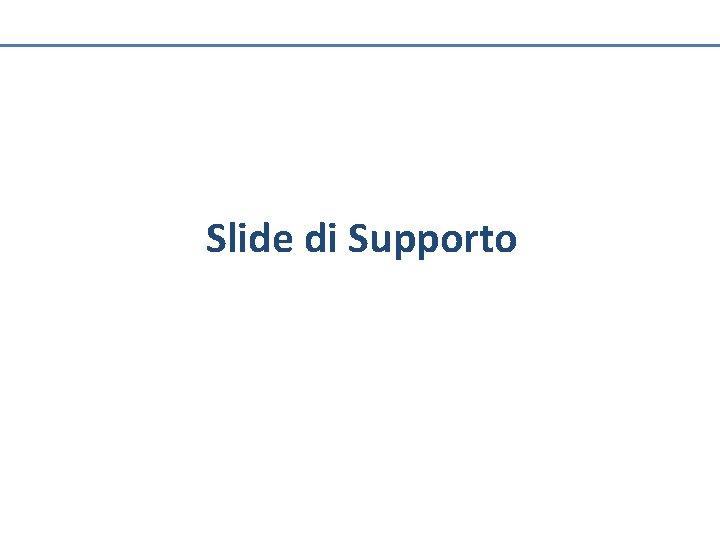 Slide di Supporto