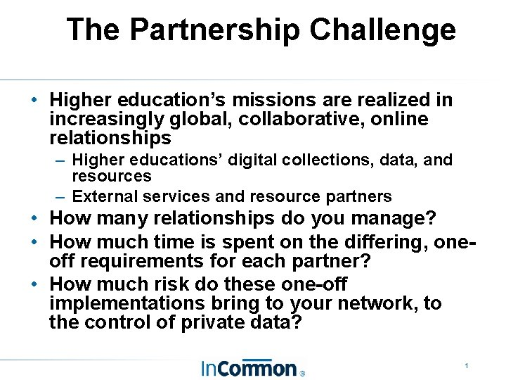 The Partnership Challenge • Higher education's missions are realized in increasingly global, collaborative, online