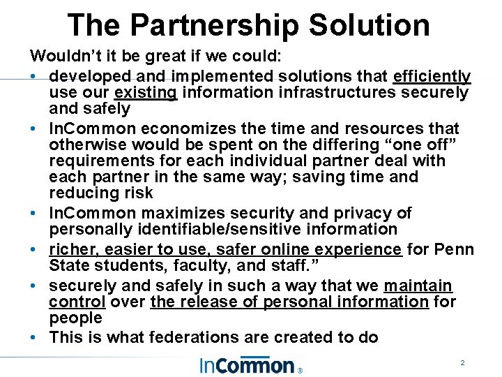 The Partnership Solution Wouldn't it be great if we could: • developed and implemented