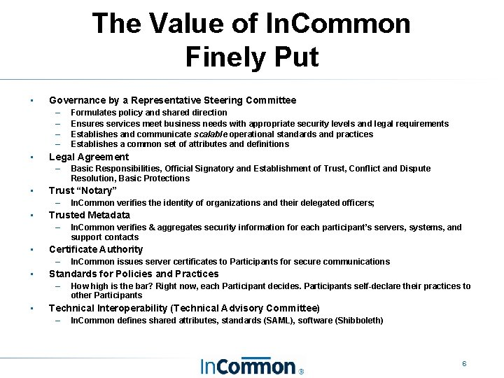 The Value of In. Common Finely Put • Governance by a Representative Steering Committee