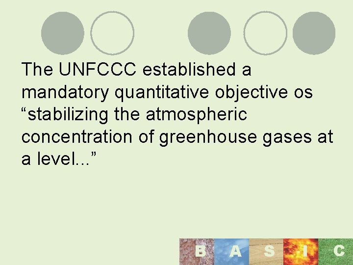 """The UNFCCC established a mandatory quantitative objective os """"stabilizing the atmospheric concentration of greenhouse"""