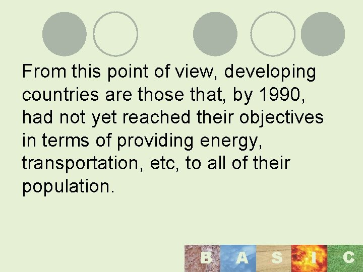 From this point of view, developing countries are those that, by 1990, had not
