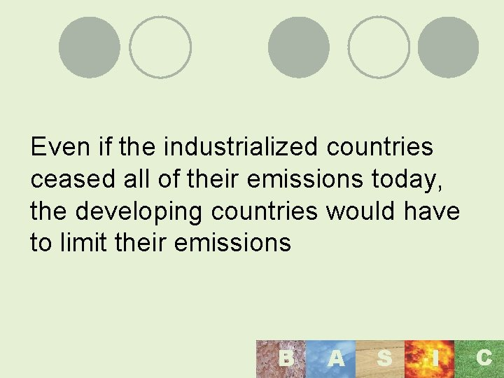 Even if the industrialized countries ceased all of their emissions today, the developing countries