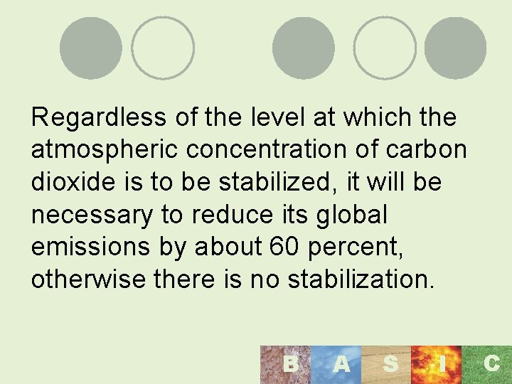 Regardless of the level at which the atmospheric concentration of carbon dioxide is to