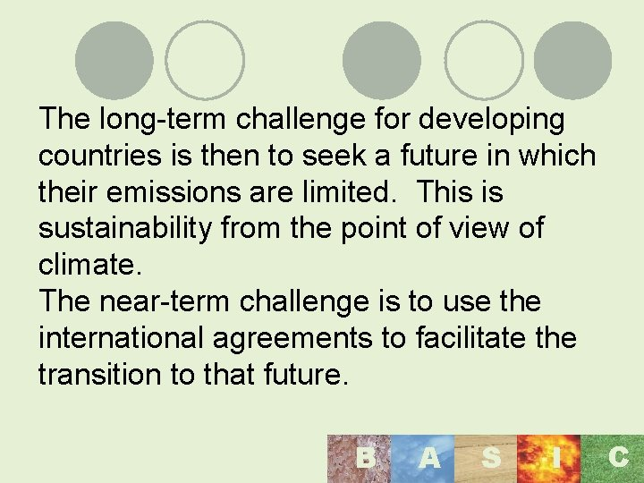The long-term challenge for developing countries is then to seek a future in which
