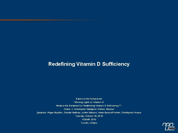 """Redefining Vitamin D Sufficiency Based on the Symposium """"Shining Light on Vitamin D: What"""