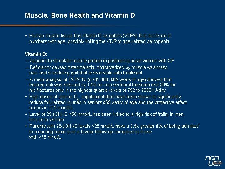 Muscle, Bone Health and Vitamin D • Human muscle tissue has vitamin D receptors