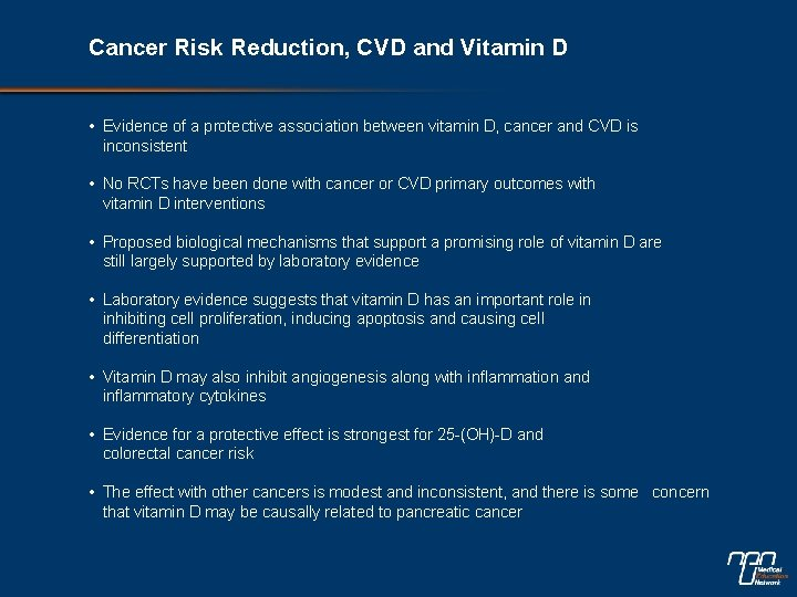 Cancer Risk Reduction, CVD and Vitamin D • Evidence of a protective association between