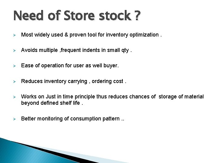 Need of Store stock ? Ø Most widely used & proven tool for inventory