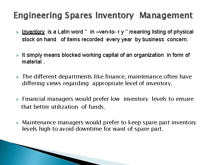 Engineering Spares Inventory Management Ø Inventory is a Latin word '' in –ven-to- r