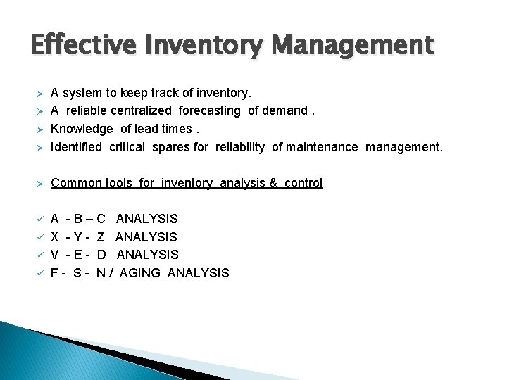 Effective Inventory Management Ø A system to keep track of inventory. A reliable centralized