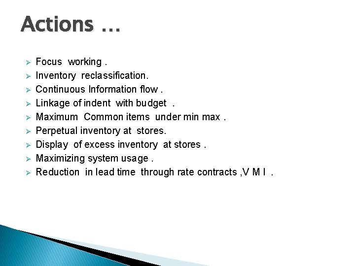 Actions … Ø Ø Ø Ø Ø Focus working. Inventory reclassification. Continuous Information flow.