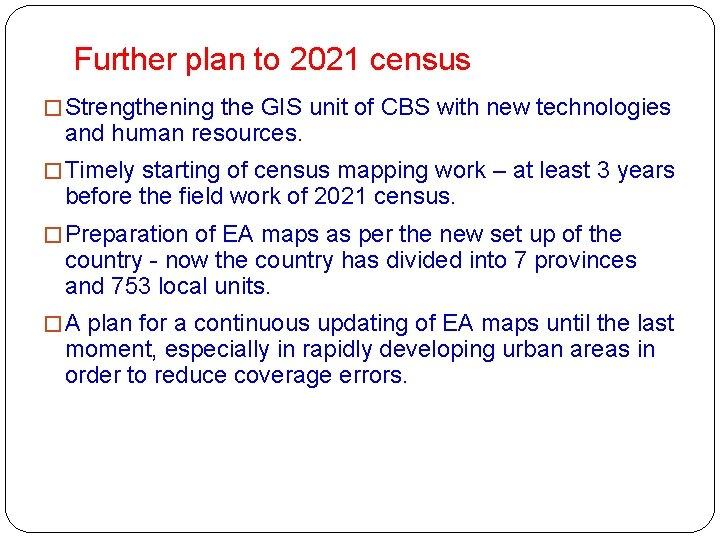 Further plan to 2021 census � Strengthening the GIS unit of CBS with new
