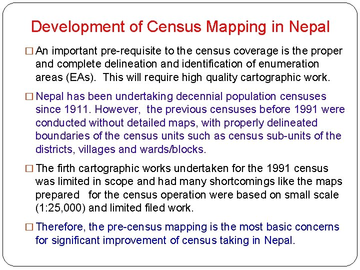 Development of Census Mapping in Nepal � An important pre-requisite to the census coverage