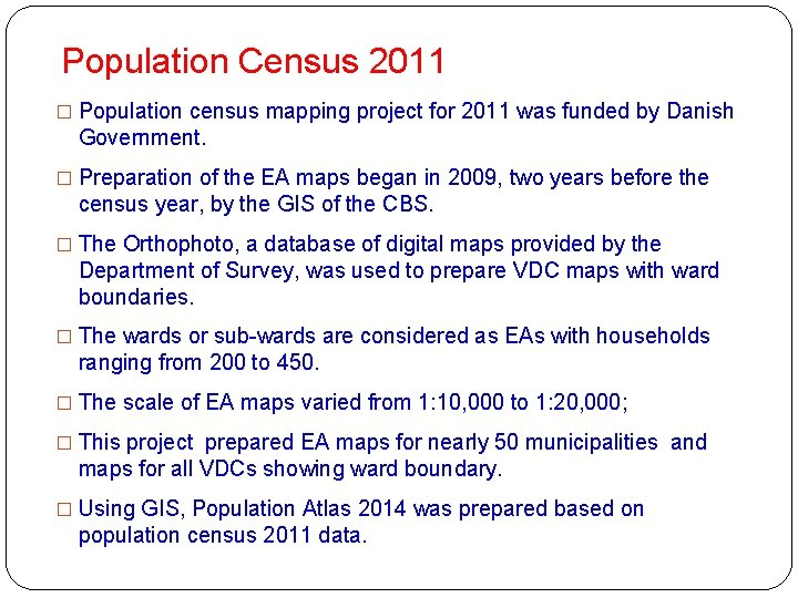 Population Census 2011 � Population census mapping project for 2011 was funded by Danish