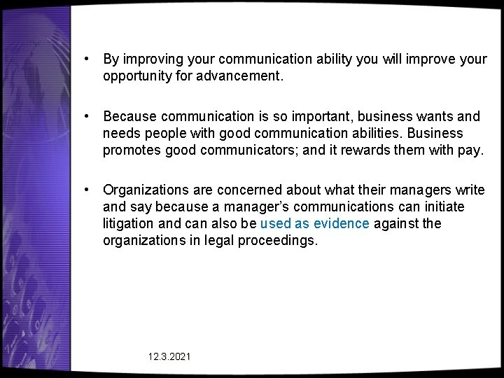 • By improving your communication ability you will improve your opportunity for advancement.