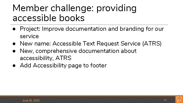 Member challenge: providing accessible books ● Project: Improve documentation and branding for our service