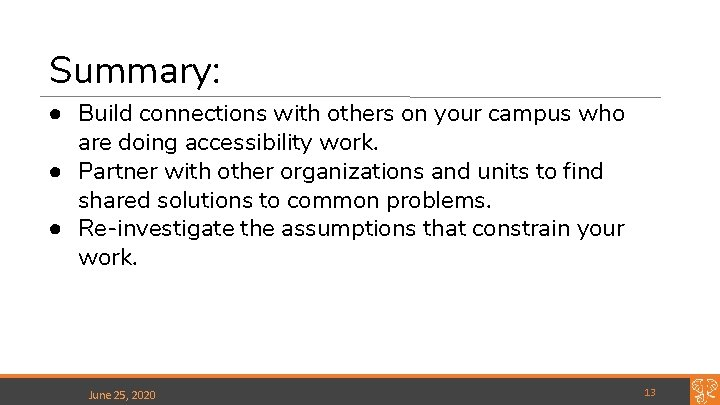 Summary: ● Build connections with others on your campus who are doing accessibility work.