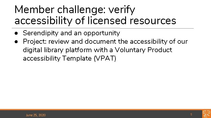 Member challenge: verify accessibility of licensed resources ● Serendipity and an opportunity ● Project:
