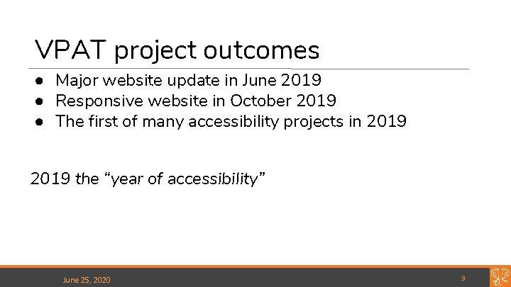 VPAT project outcomes ● Major website update in June 2019 ● Responsive website in