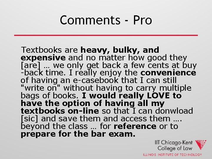 Comments - Pro Textbooks are heavy, bulky, and expensive and no matter how good