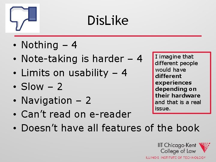 Dis. Like • • Nothing – 4 imagine that Note-taking is harder – 4