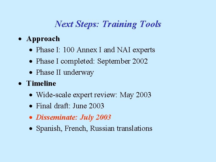 Next Steps: Training Tools · Approach · Phase I: 100 Annex I and NAI
