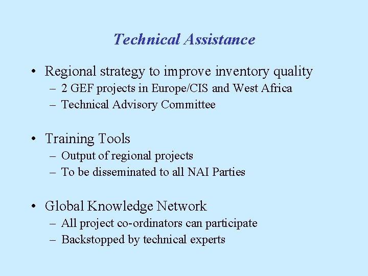 Technical Assistance • Regional strategy to improve inventory quality – 2 GEF projects in