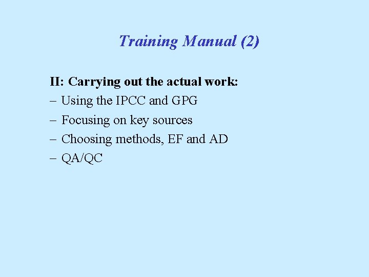 Training Manual (2) II: Carrying out the actual work: - Using the IPCC and