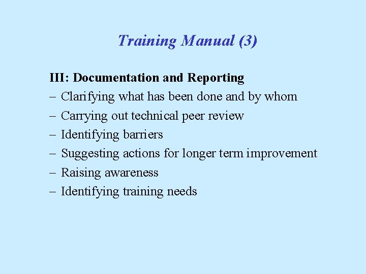 Training Manual (3) III: Documentation and Reporting - Clarifying what has been done and
