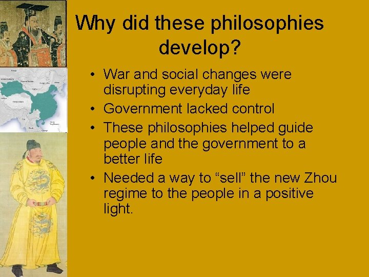 Why did these philosophies develop? • War and social changes were disrupting everyday life