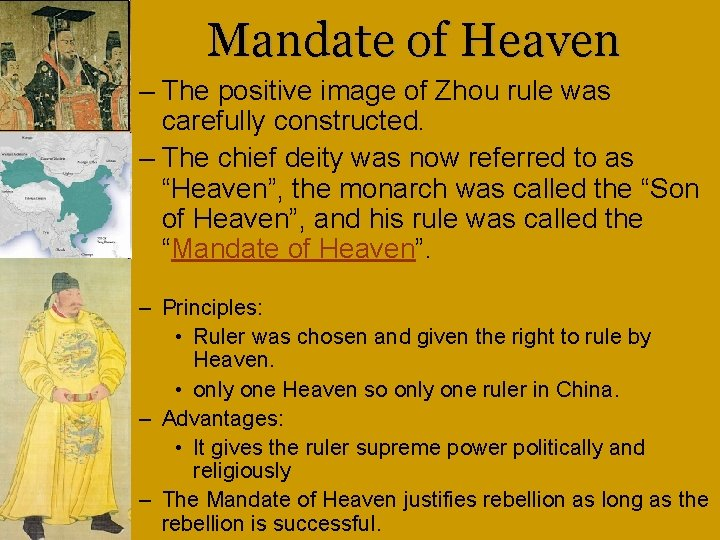 Mandate of Heaven – The positive image of Zhou rule was carefully constructed. –