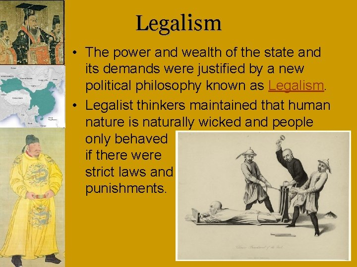 Legalism • The power and wealth of the state and its demands were justified
