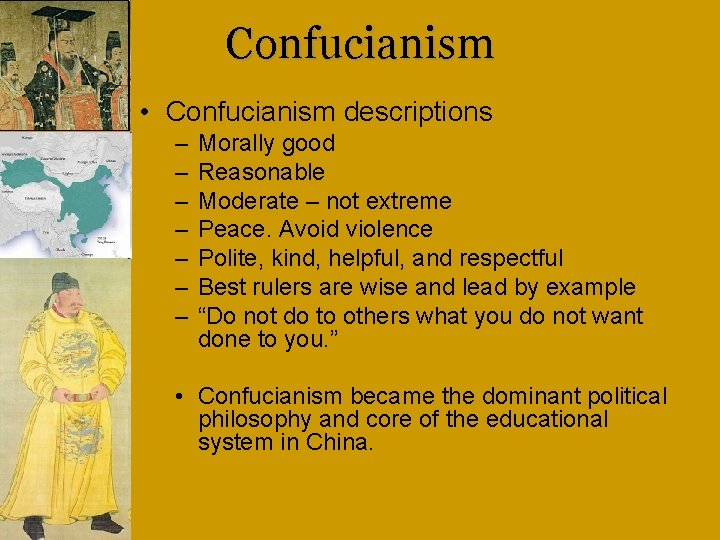 Confucianism • Confucianism descriptions – – – – Morally good Reasonable Moderate – not