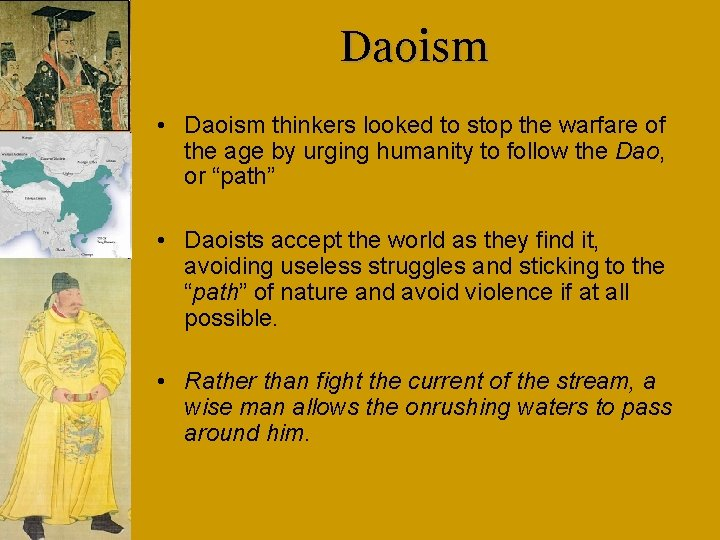 Daoism • Daoism thinkers looked to stop the warfare of the age by urging