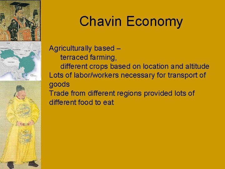 Chavin Economy Agriculturally based – terraced farming, different crops based on location and altitude