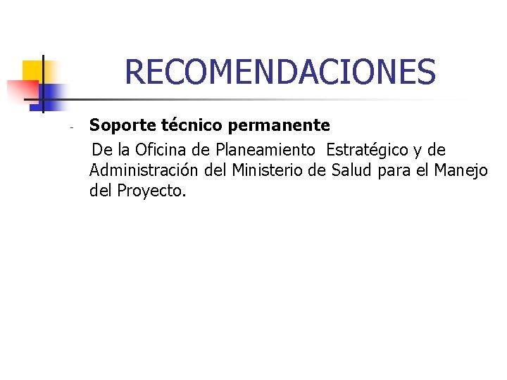 RECOMENDACIONES - Soporte técnico permanente De la Oficina de Planeamiento Estratégico y de Administración