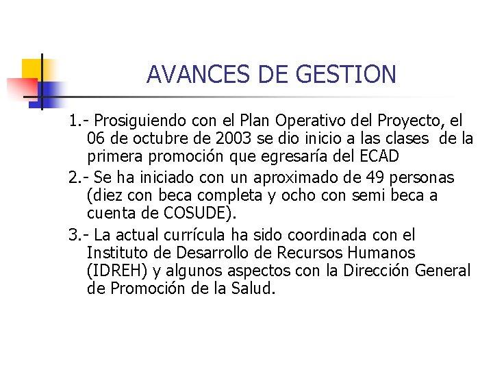 AVANCES DE GESTION 1. - Prosiguiendo con el Plan Operativo del Proyecto, el 06