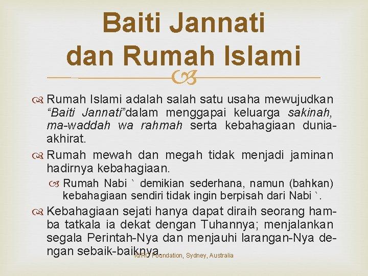 """Baiti Jannati dan Rumah Islami adalah satu usaha mewujudkan """"Baiti Jannati""""dalam menggapai keluarga sakinah,"""