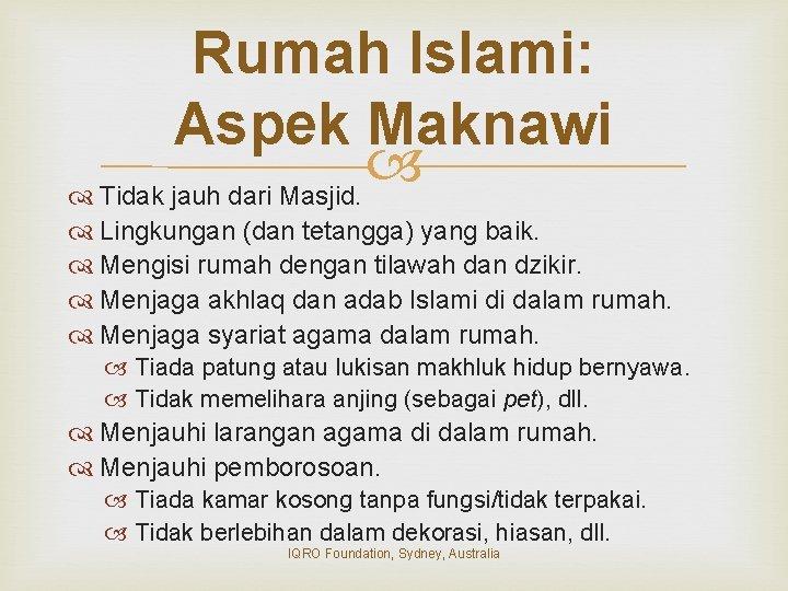 Rumah Islami: Aspek Maknawi Tidak jauh dari Masjid. Lingkungan (dan tetangga) yang baik. Mengisi