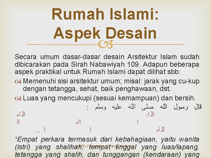 Rumah Islami: Aspek Desain Secara umum dasar-dasar desain Arsitektur Islam sudah dibicarakan pada Sirah