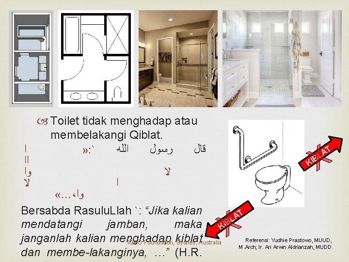 Toilet tidak menghadap atau membelakangi Qiblat. ﺍ » : ` ﺍﻟﻠﻪ ﺭﺳﻮﻝ ﻗﺎﻝ