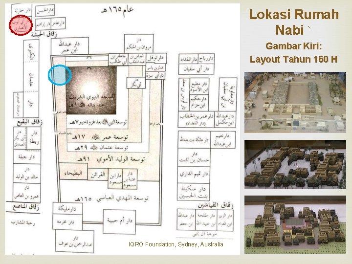 Lokasi Rumah Nabi ` Gambar Kiri: Layout Tahun 160 H IQRO Foundation, Sydney, Australia